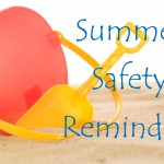 Summer Safety Reminders