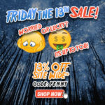 13% OFF Friday the 13th Sale!