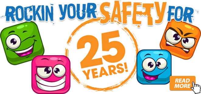 Rock your safety for 25 years